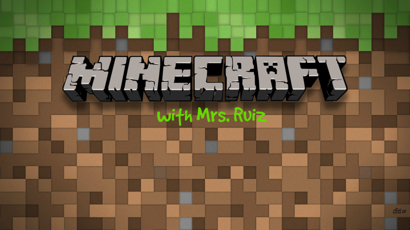 Minecraft with Mrs Ruiz