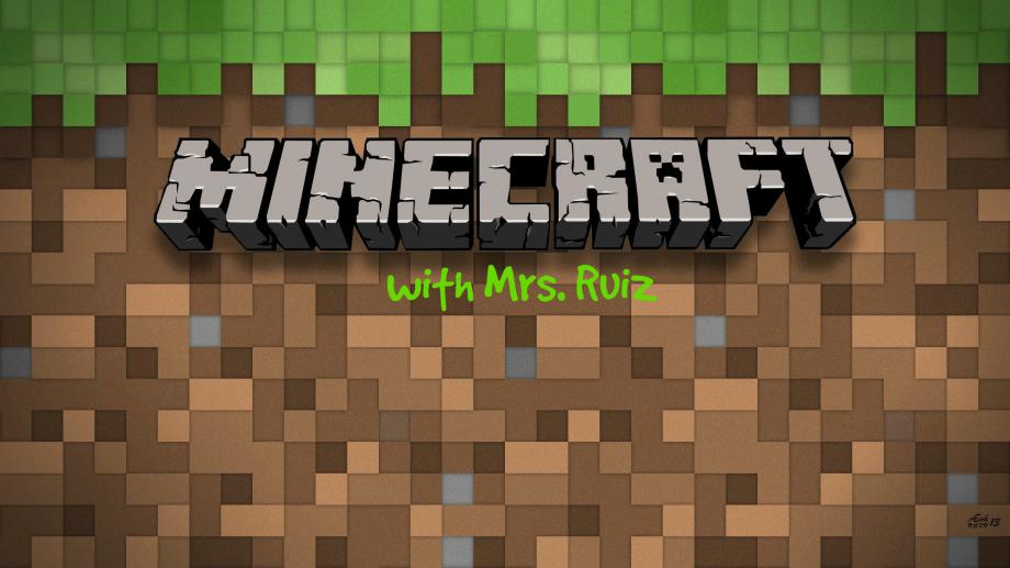Minecraft with Mrs Ruiz